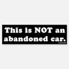 NOT an Abandoned Car Bumper Bumper Bumper Sticker