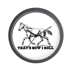 That's How I Roll Horse Wall Clock