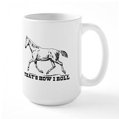 That's How I Roll Horse Mug
