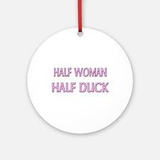 Half Woman Half Duck Ornament (Round)
