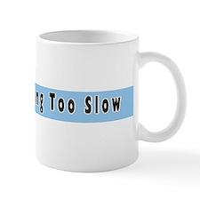I'm Not Driving too Slow ! Mug