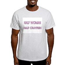 Half Woman Half Crayfish T-Shirt