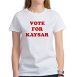 Vote for Kaysar Women's T-Shirt