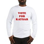 Vote for Kaysar Long Sleeve T-Shirt