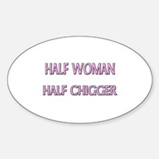 Half Woman Half Chigger Oval Decal