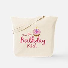 I'm the Birthday Btch Tote Bag