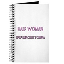 Half Woman Half Burchell's Zebra Journal