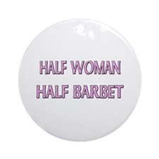 Half Woman Half Barbet Ornament (Round)