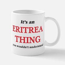 It's an Eritrea thing, you wouldn't u Mugs