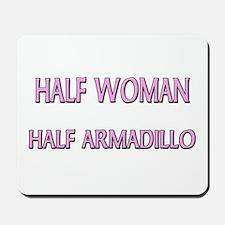 Half Woman Half Armadillo Mousepad