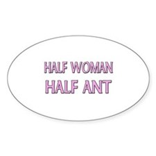 Half Woman Half Ant Oval Decal