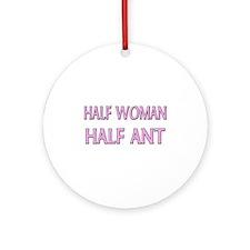 Half Woman Half Ant Ornament (Round)