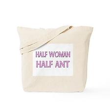 Half Woman Half Ant Tote Bag