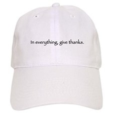 In everything, give thanks. Baseball Cap