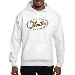 Thrills Hoodie