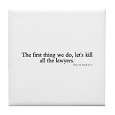 kill all lawyers Tile Coaster