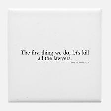 kill all lawyers Tile Coaster