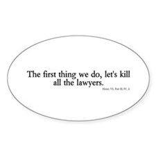 kill all lawyers Oval Decal