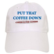 Coffee Is For Closers Baseball Cap