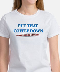 Coffee Is For Closers Tee