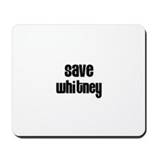 Save Whitney Mousepad