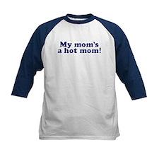 My Mom's a Hot Mom Tee