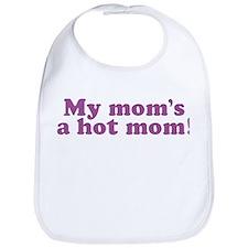 My Mom's a Hot Mom Bib