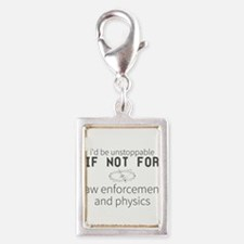 i'd be unstoppable if not for law enforceme Charms