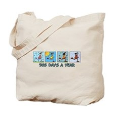 365 days a year (woman) Tote Bag