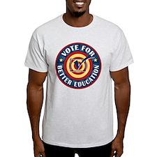 Vote for Better Education T-Shirt