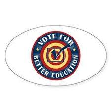 Vote for Better Education Oval Decal