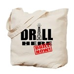 Drill Here and Now Tote Bag