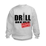 Drill Here and Now Kids Sweatshirt