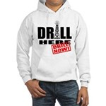 Drill Here and Now Hooded Sweatshirt