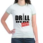 Drill Here and Now Jr. Ringer T-Shirt