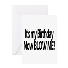 It's My Birthday Now Blow Me! Greeting Card