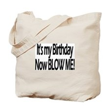 It's My Birthday Now Blow Me! Tote Bag