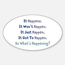 "Blue Funny ""So What's Happening"" Oval Decal"
