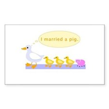 """""""I married a pig."""" Rectangle Decal"""