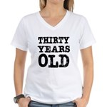 Thirty Years Old Women's V-Neck T-Shirt
