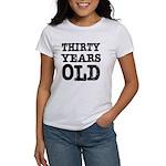 Thirty Years Old Women's T-Shirt