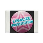 LEGALIZE FROSTITUTION Rectangle Magnet (100 pack)