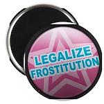 LEGALIZE FROSTITUTION Magnet
