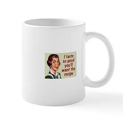 I TASTE SO GOOD... Mug