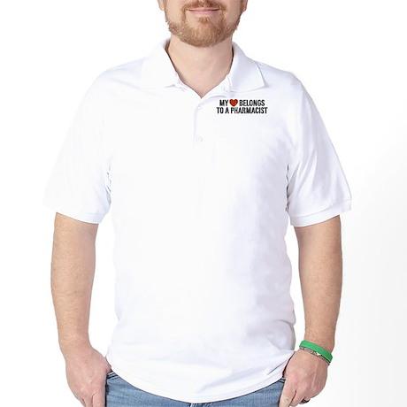 My Heart Belongs to a Pharmacist Golf Shirt
