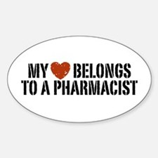 My Heart Belongs to a Pharmacist Oval Decal