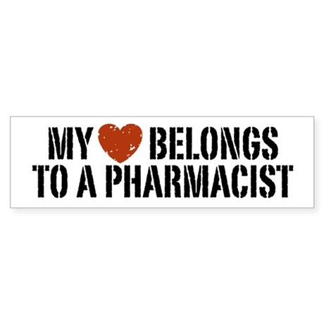 My Heart Belongs to a Pharmacist Bumper Sticker