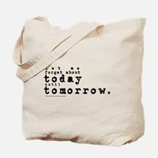 Forget About Today/Dylan Tote Bag