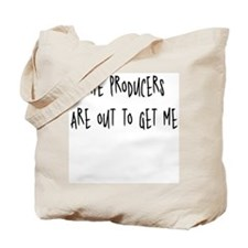 Producers are out to get me Tote Bag