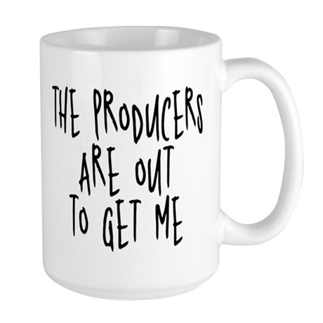 Producers are out to get me Large Mug